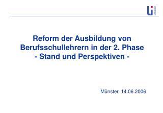Reform der Ausbildung von Berufsschullehrern in der 2. Phase - Stand und Perspektiven -