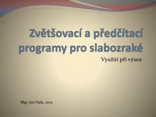 Zvětšovací a  předčítací  programy pro slabozraké