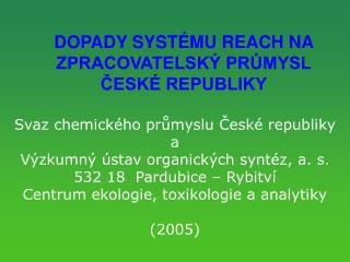 DOPADY SYSTÉMU REACH NA ZPRACOVATELSKÝ PRŮMYSL ČESKÉ REPUBLIKY