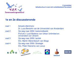3 november Infrastructuur in een zich ontwikkelend Flevoland