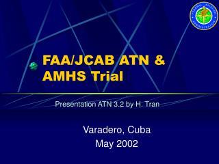 FAA/JCAB ATN & AMHS Trial