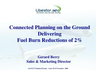 Connected Planning on the Ground Delivering  Fuel Burn Reductions of 2%