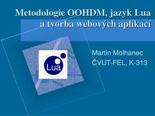 Metodologie OOHDM, jazyk Lua a tvorba webových aplika cí