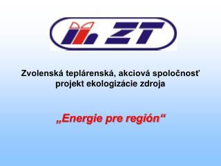 Zvolenská teplárenská, akciová spoločnosť projekt ekologizácie zdroja