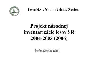 Projekt národnej inventarizácie lesov SR 2004-2005 (2006)
