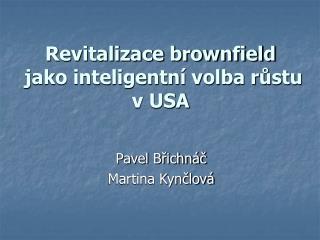 Revitalizace brownfield  jako inteligentní volba růstu v USA