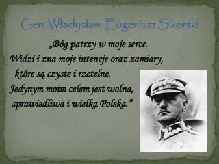 Gen. Władysław  Eugeniusz Sikorski