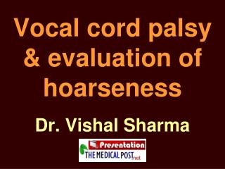 Vocal cord palsy & evaluation of hoarseness
