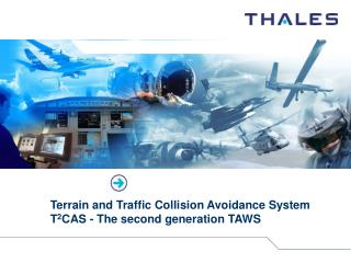 Terrain and Traffic Collision Avoidance System T 2 CAS - The second generation TAWS