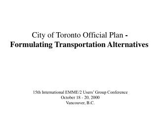 City of Toronto Official Plan  - Formulating Transportation Alternatives
