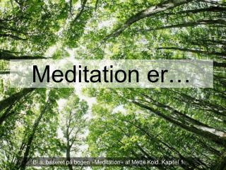 Meditation er…