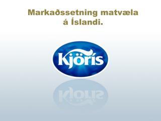 Markaðssetning matvæla á Íslandi.