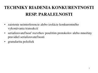 TECHNIKY RIADENIA KONKURENTNOSTI RESP. PARALELNOSTI