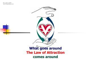 What goes around The Law of Attraction comes around