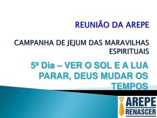 REUNIÃO DA AREPE CAMPANHA DE JEJUM DAS MARAVILHAS ESPIRITUAIS