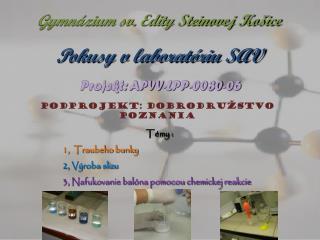 Pokusy v laboratóriu SAV