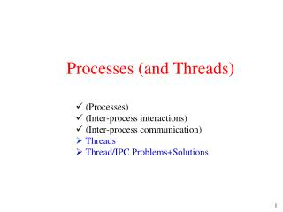 Processes (and Threads)