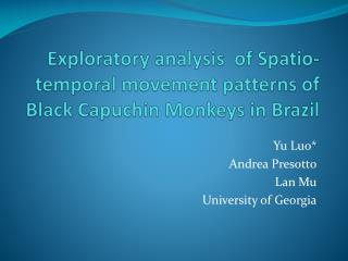 Exploratory analysis  of  Spatio -temporal movement patterns of Black Capuchin Monkeys in Brazil