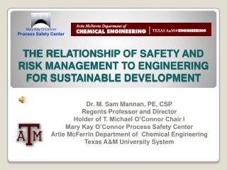 THE RELATIONSHIP OF SAFETY AND RISK MANAGEMENT TO ENGINEERING FOR SUSTAINABLE DEVELOPMENT