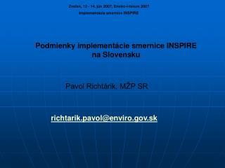 Zvolen, 12 - 14. jún 2007, Enviro-i-fórum 2007 Implementácia smernice INSPIRE
