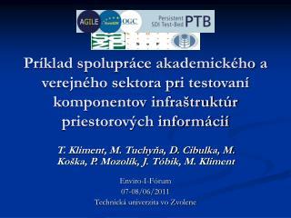 T. Kliment, M. Tuchyňa, D. Cibulka, M. Koška, P. Mozolík, J. Tóbik, M. Kliment