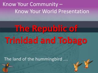 The Republic of Trinidad and Tobago