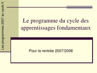 Le programme du cycle des apprentissages fondamentaux