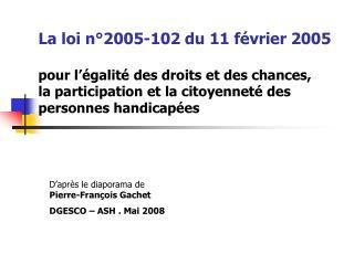 D�apr�s le diaporama de Pierre-Fran�ois Gachet DGESCO � ASH . Mai 2008