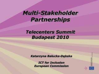 Multi-Stakeholder Partnerships  Telecenters Summit Budapest 2010