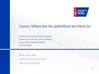 Cancer: Where We Are and Where We Must Go