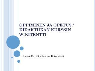 OPPIMINEN JA OPETUS / DIDAKTIIKAN KURSSIN  WIKITENTTI