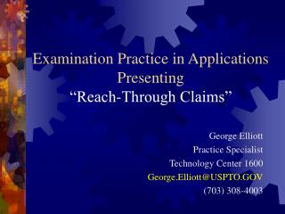 Examination Practice in Applications Presenting  Reach-Through Claims
