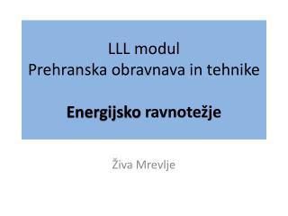 LLL modul  Prehranska obravnava in tehnike Energijsko  ravnotežje