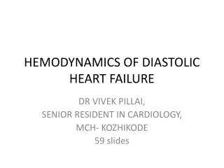 HEMODYNAMICS OF DIASTOLIC HEART FAILURE