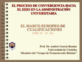 EL PROCESO DE CONVERGENCIA HACIA EL EEES EN LA ADMINISTRACIÓN UNIVERSITARIA