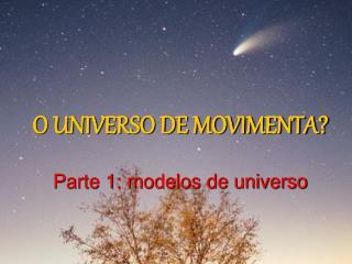 O UNIVERSO DE MOVIMENTA? Parte 1: modelos de universo