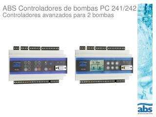 ABS Controladores de bombas PC 241/242 Controladores avanzados para 2 bombas