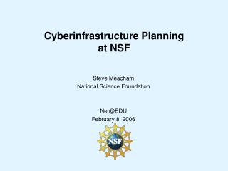 Cyberinfrastructure Planning at NSF