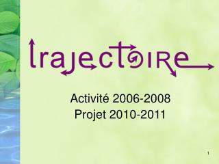 Activité 2006-2008 Projet 2010-2011