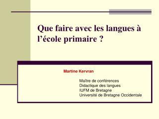 Que faire avec les langues à l'école primaire?