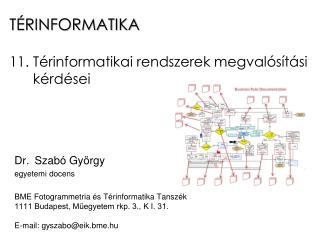TÉRINFORMATIKA 11 .  Térinformatikai rendszerek megvalósítási       kérdései