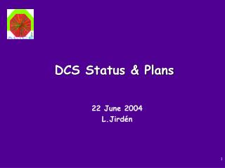 DCS Status & Plans