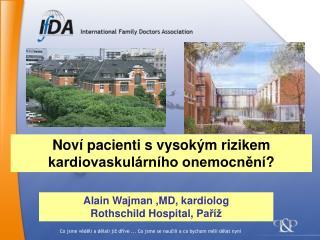 Alain Wajman ,MD,  kardiolog Rothschild Hospital,  Paříž