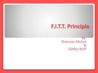 F.I.T.T. Principle