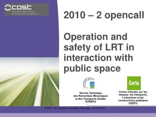 2010 – 2 opencall Operation and safety of LRT in interaction with public space
