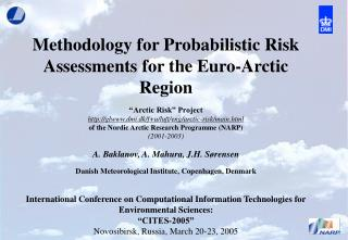 "Methodology for Probabilistic Risk Assessments for the Euro-Arctic Region ""Arctic Risk"" Project"