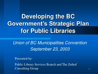 Developing the BC Government's Strategic Plan for Public Libraries