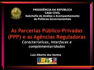 PRESIDÊNCIA DA REPÚBLICA CASA CIVIL Subchefia de Análise e Acompanhamento