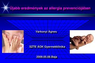 Újabb eredmények az allergia prevenciójában