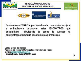 Celina Simão de Moraes Auditora do Tesouro Municipal da Prefeitura do Recife